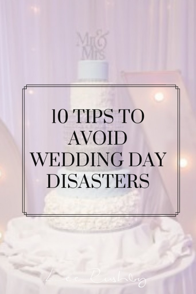 Top Tips to help avoid a wedding day disaster