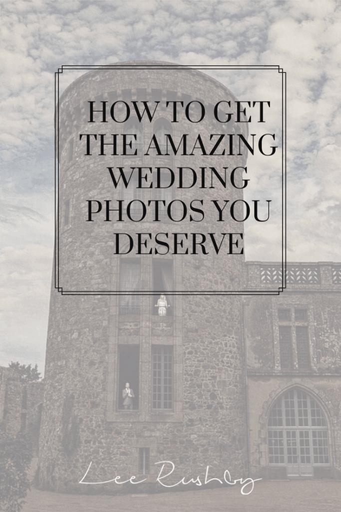get the amazing wedding photos you deserve